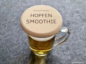 Bierkrugdeckel auf Bierglas, Wunschname und Hopfensmoothie