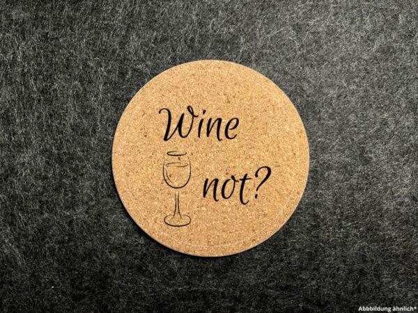 Korkuntersetzer, Glasuntersetzer, Wunschgravur, rund, Wine not